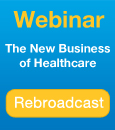 The New Business of Healthcare, Webinar rebroadcast